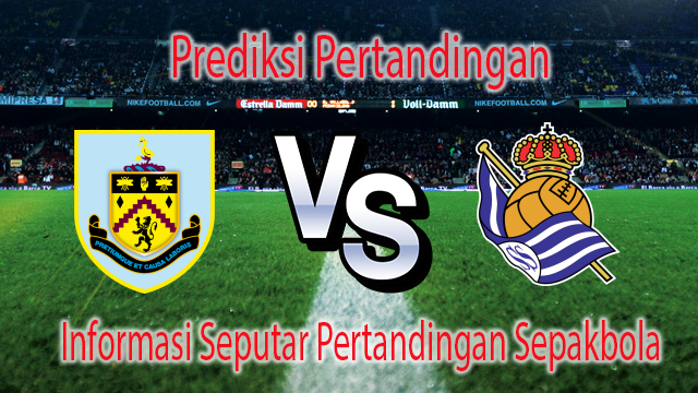 Prediksi Pertandingan Burnley vs Real Sociedad