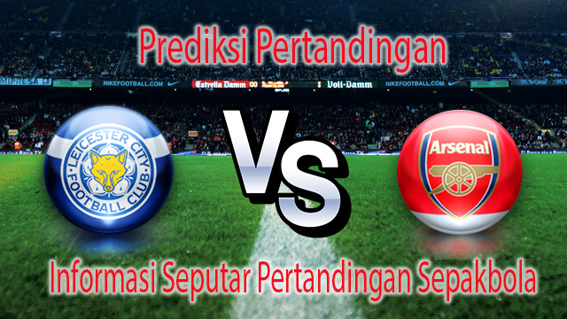 Perkiraan Leicester City vs Arsenal
