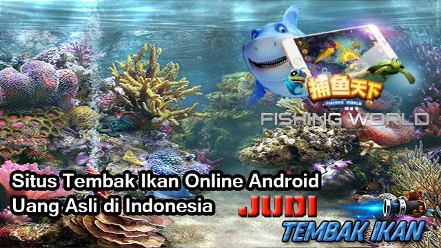 Situs Tembak Ikan Online Android