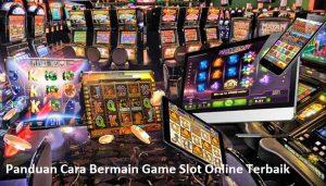 Panduan Cara Bermain Game Slot Online Terbaik Untuk PEMULA
