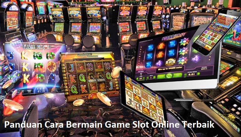 Panduan Cara Bermain Game Slot Online Terbaik