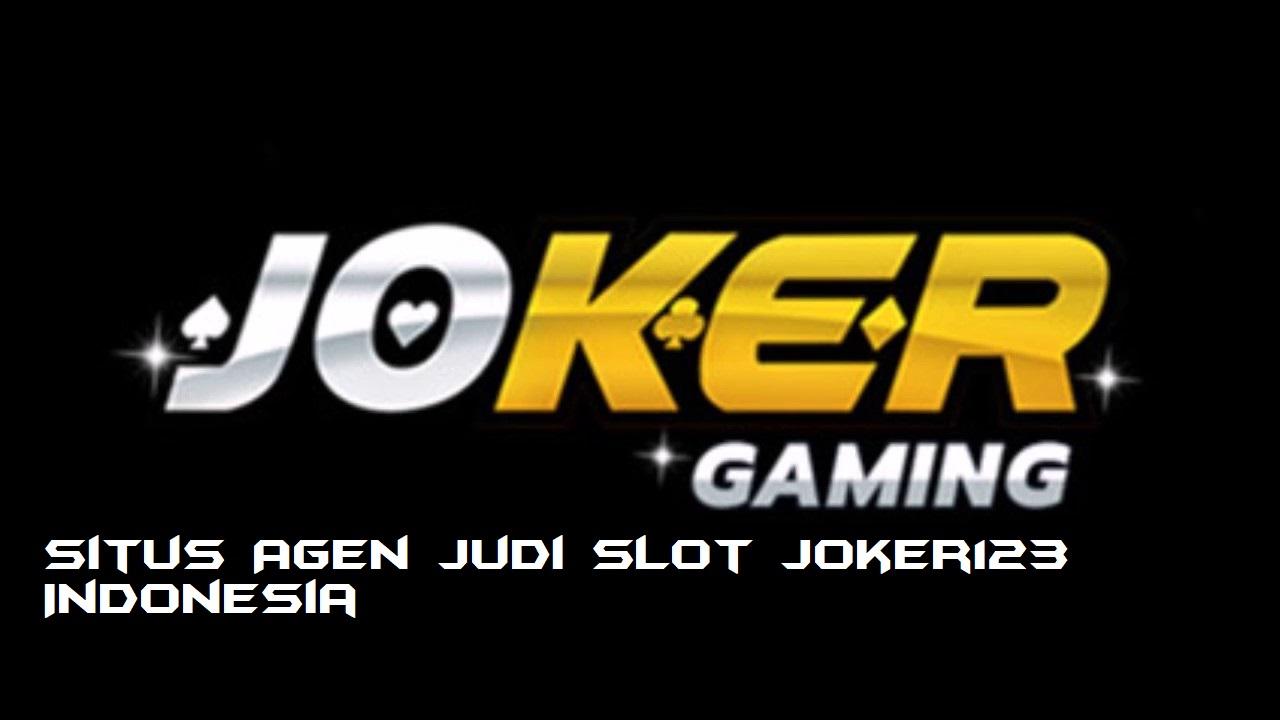 Situs Agen Judi Slot Joker123 Indonesia