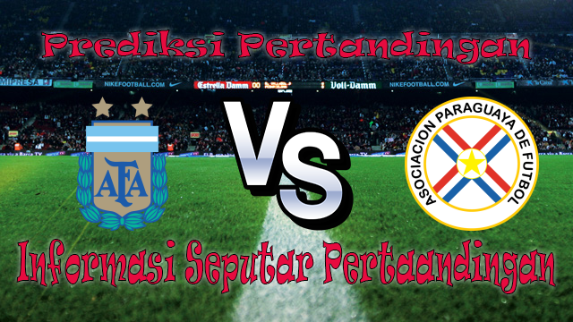 Perkiraan Argentina vs Paraguay