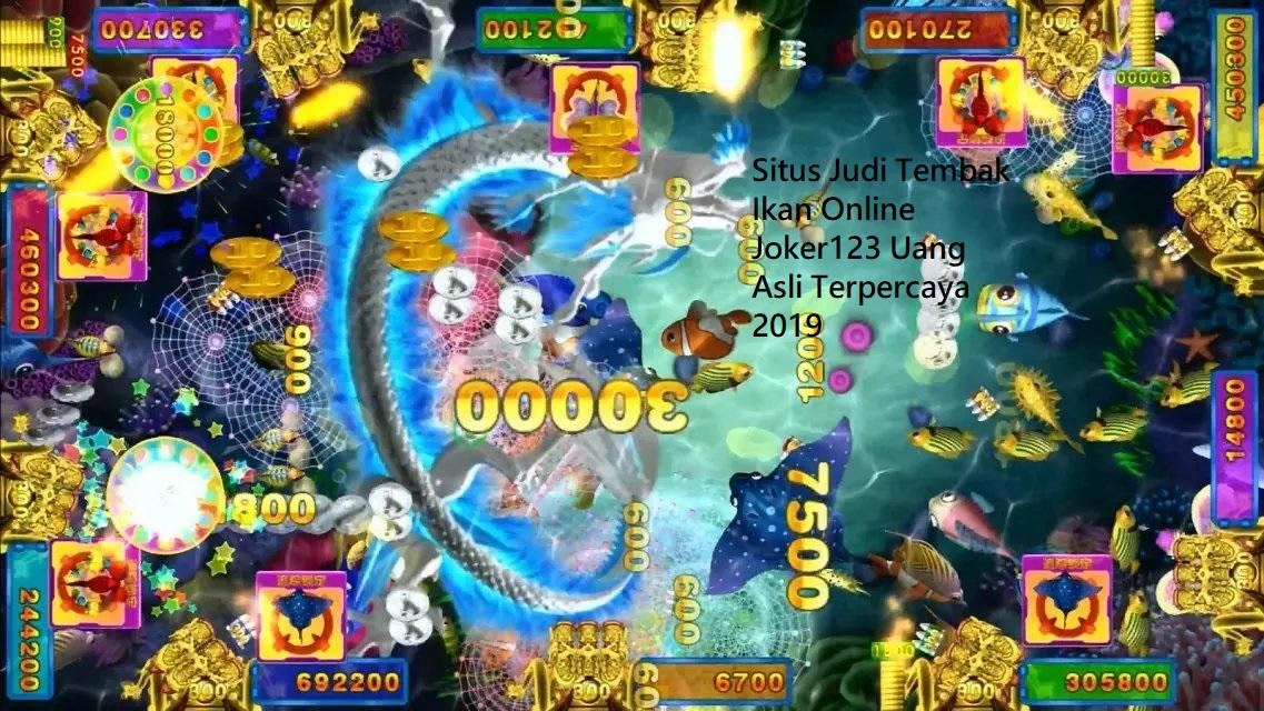 Situs Judi Tembak Ikan Online Joker123 Uang Asli Terpercaya 2019