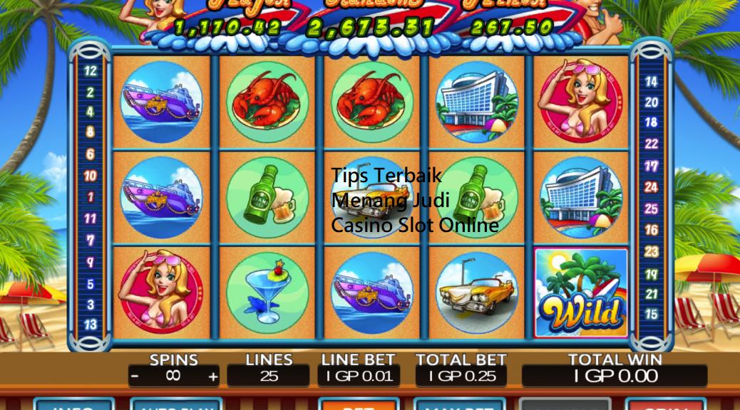 Tips Terbaik Menang Judi Casino Slot Online